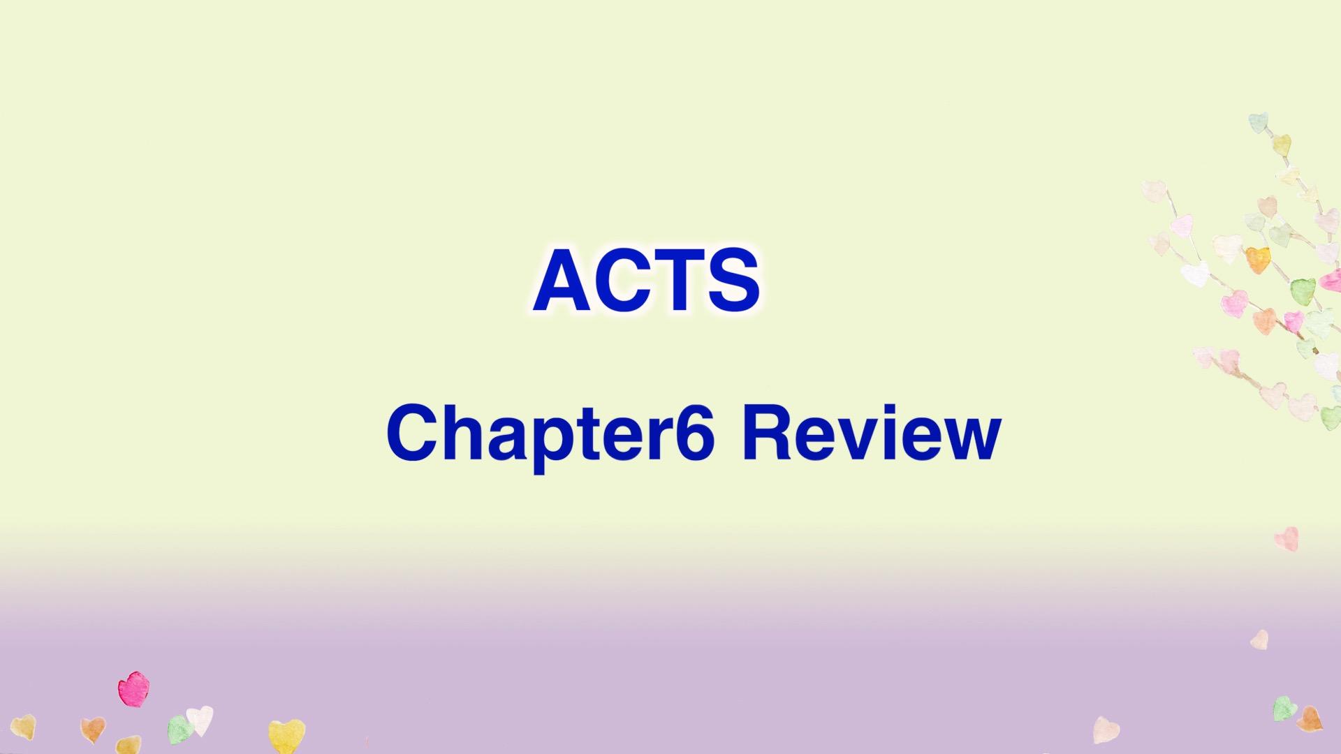 Leena's Bible English-Acts Chap. 6, Review